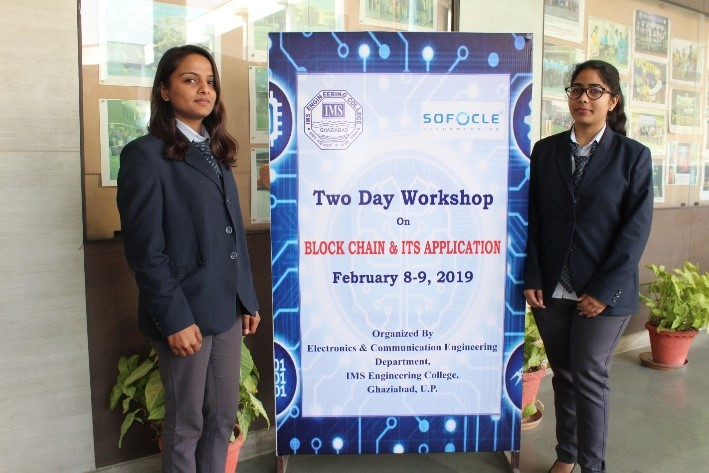 * An innovation and cutting edge technology workshop titled Hyperledger & Blockchain was successfully organized by department of ECE in collaboration with Sofocle Technologies, Sector-2, Noida for ECE students , during 8-9, February, 2019.
